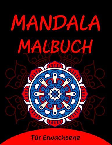 Mandala Malbuch für Erwachsene: Mandalas Malerei Entspannung für Erwachsene Anti-Stress