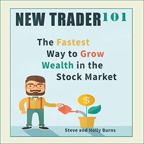 New Trader 101: The Fastest Way to Grow Wealth in the Stock Market cover art