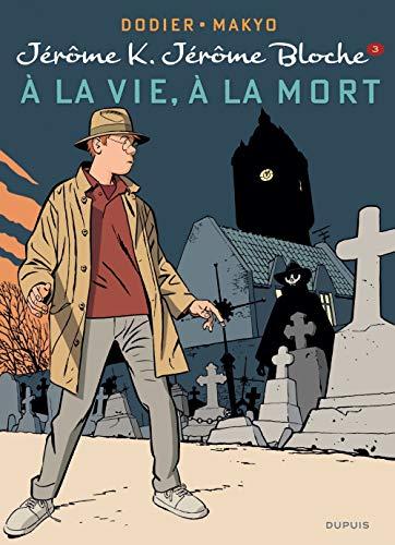 Jerome Bloche T3 Jerome K. Jerome Bloche T3 : a la Vie, a la Mort
