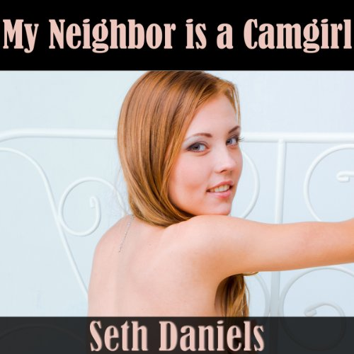 My Neighbor Is a Camgirl audiobook cover art