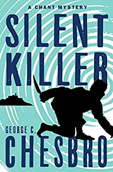 Silent Killer (The Chant Mysteries Book 2) by [George C. Chesbro]
