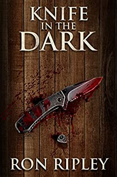 Knife in the Dark: Supernatural Horror with Scary Ghosts & Haunted Houses (Haunted Collection Series Book 6) by [Ron Ripley, Scare Street, Emma Salam]