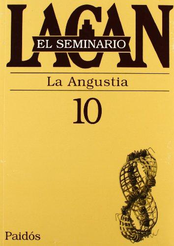 El seminario. Libro 10: La angustia (El Seminario de Jacques Lacan) (Spanish Edition)