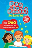 Pee-Yo-Pants Joke Book for Kids: Over 140 Hilarious Knock-Knock Jokes, Riddles and Tongue Twisters