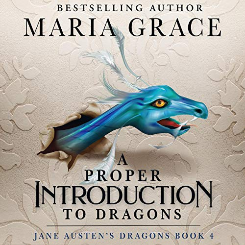 A Proper Introduction to Dragons Audiobook By Maria Grace cover art
