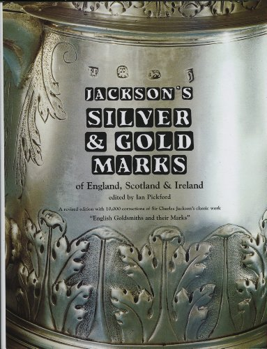Compare Textbook Prices for Jackson's Silver and Gold Marks of England, Scotland & Ireland 3rd Revised Edition ISBN 9780907462637 by Ian Pickford