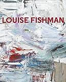 Louise Fishman - Helaine Posner