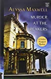 Murder at the Breakers (Gilded Newport Mysteries) by Alyssa Maxwell (2014-08-01)