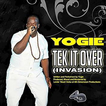 Tek It Over (Invasion)
