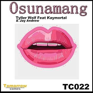 Osunamang (feat. Kay Mortal & Jay Andrew)