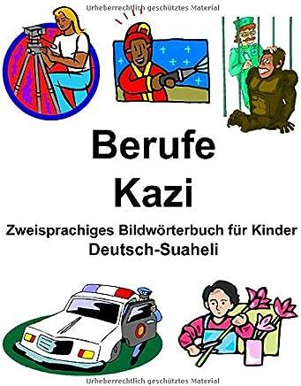 Deutsch-Suaheli Berufe/Kazi Zweisprachiges Bildwörterbuch für Kinder