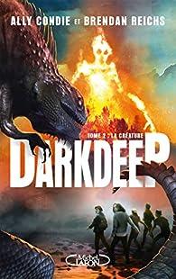 Darkdeep, tome 2 : La créature par Ally Condie
