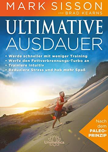 ULTIMATIVE AUSDAUER -E-Book: • Werde schneller mit weniger Training• Werf den Fettverbrennungs-Turbo an • Trainiere intuitiv• Reduziere Stress und hab mehr Spaß!