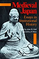 Medieval Japan: Essays in Institutional History