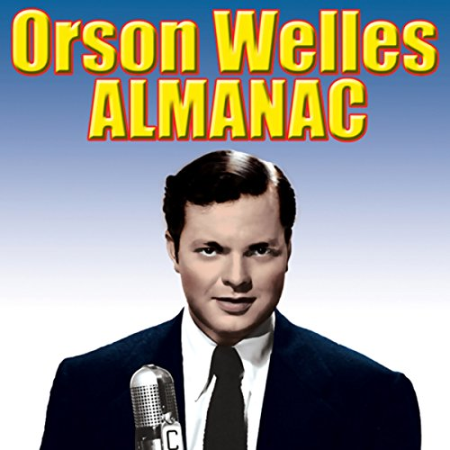Orson Welles' Almanac     D-Day Special              By:                                                                                                                                 Orson Welles' Almanac                               Narrated by:                                                                                                                                 Orson Welles,                                                                                        Agnes Moorehead                      Length: 29 mins     Not rated yet     Overall 0.0