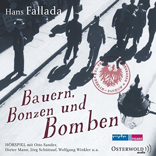 Bauern, Bonzen und Bomben                   By:                                                                                                                                 Hans Fallada                               Narrated by:                                                                                                                                 Otto Sander,                                                                                        Dieter Mann,                                                                                        Jörg Schüttauf,                   and others                 Length: 5 hrs and 45 mins     Not rated yet     Overall 0.0