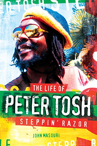 Steppin' Razor: The Life of Peter Tosh (English Edition)