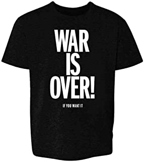 War is Over If You Want It Youth Kids Girl Boy T-Shirt