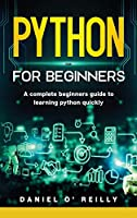 Python for Beginners: A Complete Beginner's Guide to Learning Python Quickly