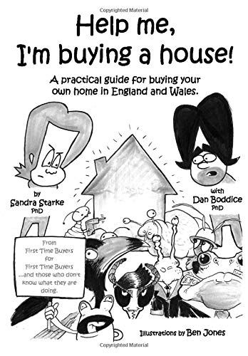 Help me, I'm buying a house: A practical guide for buying your own home in England and Wales. From...