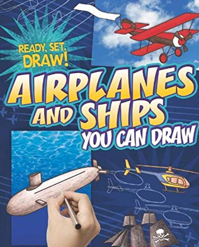 Airplanes and Ships You Can Draw: Children's picture book (English Edition)