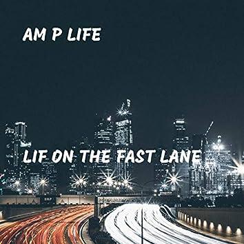 Lif On the Fast Lane