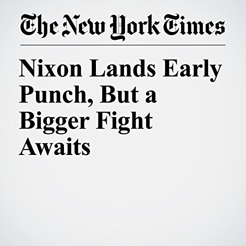 Nixon Lands Early Punch, But a Bigger Fight Awaits copertina