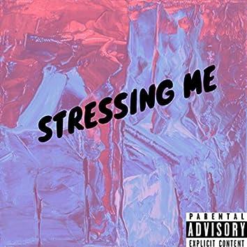Stressing Me