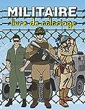 Militaire livre de coloriage: coloriage militaire et Dessins de l'armée, avions de chasse véhicules blindés, à colorier pour enfants à partir de 5 ans