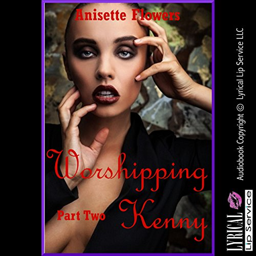 Worshipping Kenny: A Tale of Cock Worship, Part 2 audiobook cover art