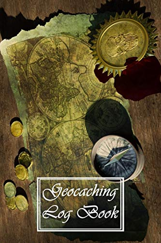 Geocaching Log Book: A Great Gift Idea For The Geocacher in Your Life. Geocachers Journal or Notebook