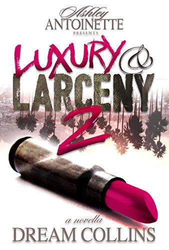 Luxury and Larceny, Part 2