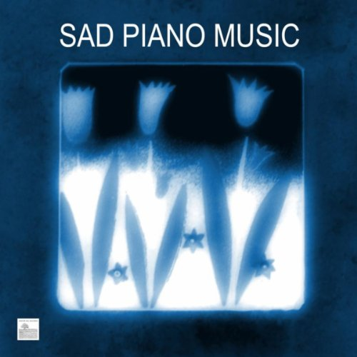 Sad Piano Music- Sad Piano Songs and Melancholy Music