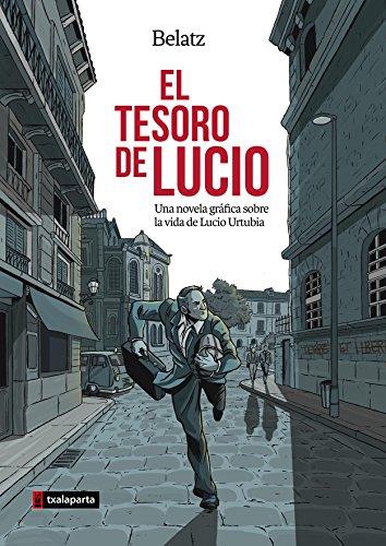 El tesoro de Lucio: Una novela gráfica sobre la vida de Lucio Urtubia (ORREAGA)