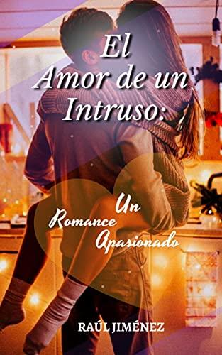 El amor de un intruso de Raúl Jiménez