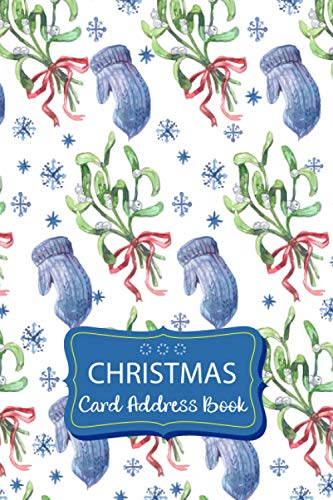 Christmas Card Address Book & Tracker List Planner: A Ten-Year Christmas Card Address Record Book & List Tracker Organizer for Holiday Card Mailings ... and Receive | Mini Notebook for Men & Women