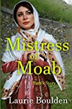 Mistress of Moab: Ruth's Story (Fruit of Her Hands)