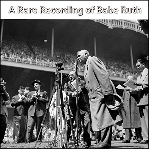 A Rare Recording of Babe Ruth audiobook cover art