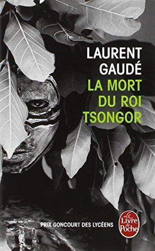 La Mort Du Roi Tsongor (Ldp Litterature) by Laurent Gaude(2006-02-06)