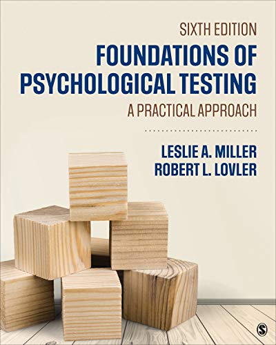Compare Textbook Prices for Foundations of Psychological Testing: A Practical Approach 6 Edition ISBN 9781506396408 by Miller, Leslie A.,Lovler, Robert L.