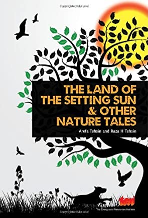 The Land of the Setting Sun & Other Nature Tales by Arefa Tehsin (2014-02-01)