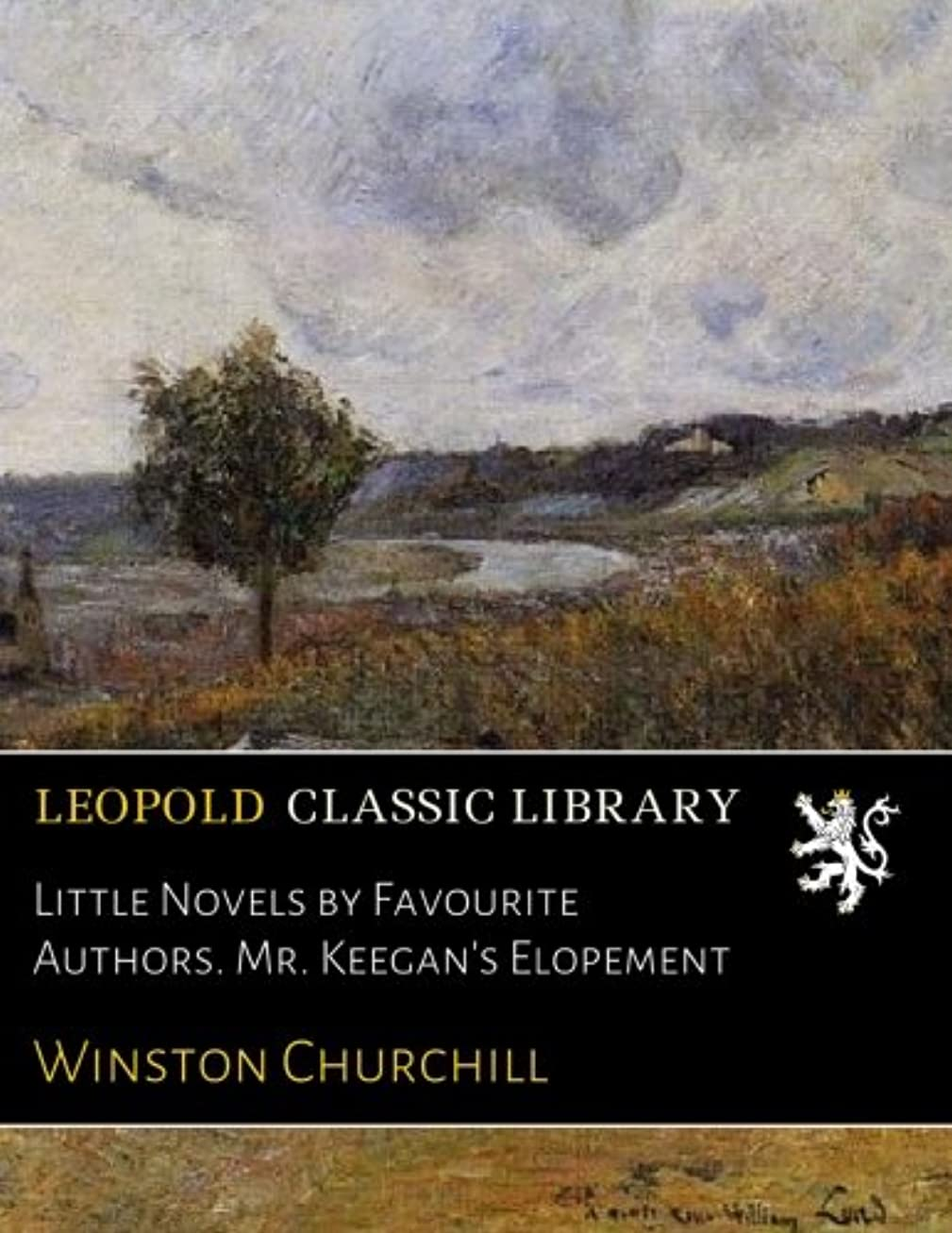不合格排除信じるLittle Novels by Favourite Authors. Mr. Keegan's Elopement