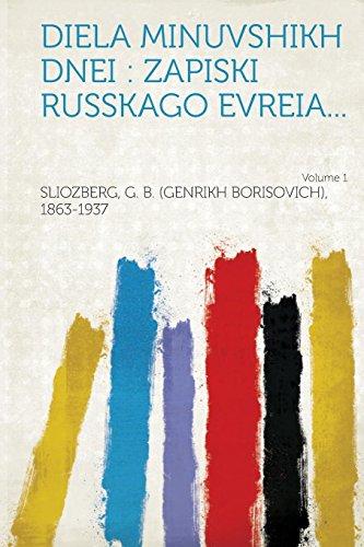 Diela minuvshikh dnei: zapiski russkago evreia... Volume 1 (Russian Edition) download ebooks PDF Books
