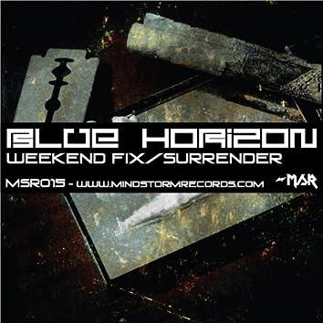 Weekend Fix/Surrender