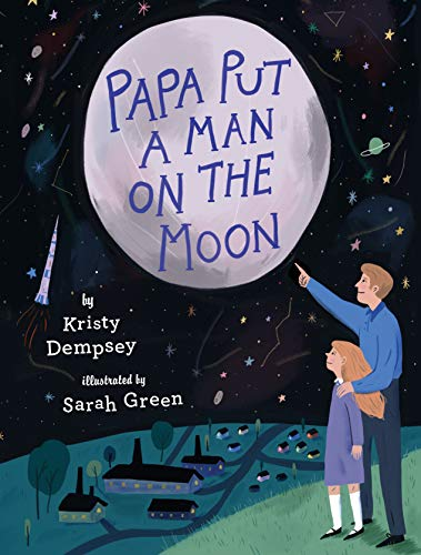 Papa Put a Man on the Moon (English Edition) de [Kristy Dempsey, Sarah Green]