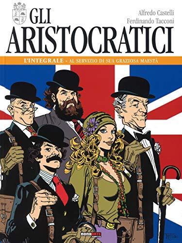 Gli aristocratici. L'integrale: 1