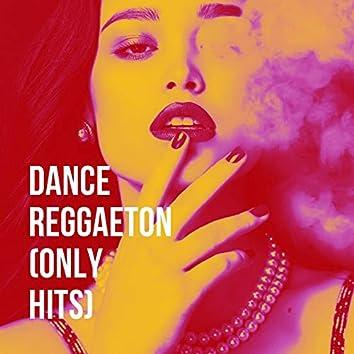 Dance Reggaeton (Only Hits)