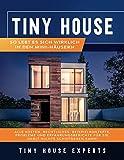 Tiny House: So lebt es sich wirklich in den Mini-Häusern - Alle Kosten, Rechtliches, Beispielkonzepte, Probleme und Erfahrungsberichte für Sie, damit nichts schiefgehen kann!