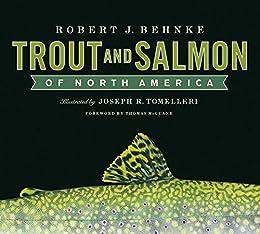 Trout and Salmon of North America by [Robert Behnke, Joe Tomelleri, Thomas McGuane, Donald S. Proebstel]