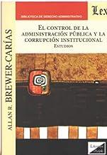 EL CONTROL DE LA ADMINISTRACIÓN PÚBLICA Y LA CORRUPCIÓN INSTITUCIONAL (Japanese Edition)